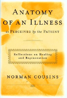 Anatomy of an Illness As Perceived by the Patient By Cousins, Norman/ Dubos, Rene (INT)